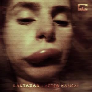 After Kansai - Baltazar